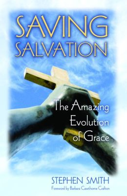 Saving Salvation: The Amazing Evolution of Grace