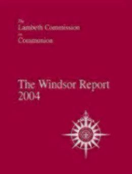 Windsor Report 2004: Lambeth Commission on Communion