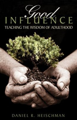 Good Influence: Teaching the Wisdom of Adulthood