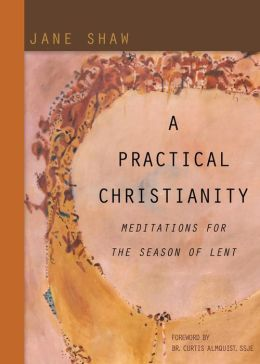 A Practical Christianity: Meditations for the Season of Lent