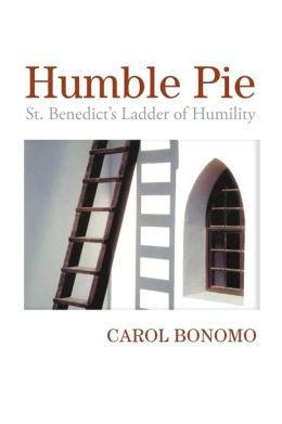 Humble Pie: St. Benedict's Ladder of Humility