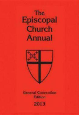 The Episcopal Church Annual 2013: General Convention Edition