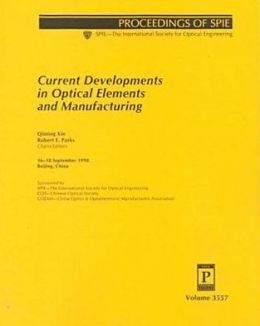 Current Developments in Optical Elements and Manufacturing