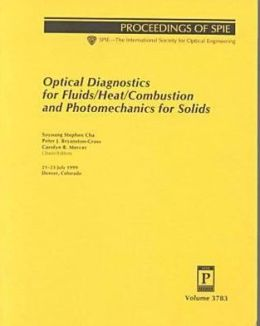 Optical Diagnostics for Fluids, Heat, Combustion and Photomechanics for Solids