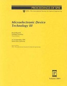 Microelectric Device Technology III
