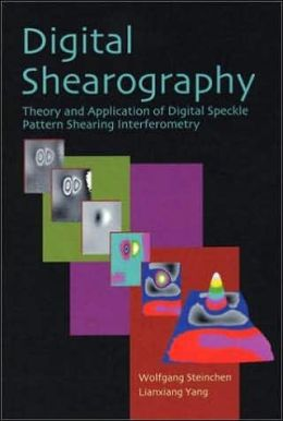 Digital Shearography: Theory and Application of Digital Speckle Pattern Shearing Interferometry