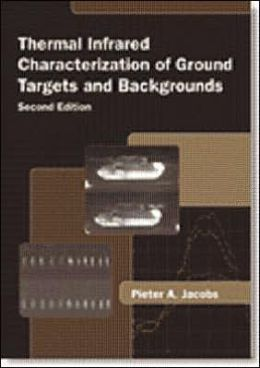 Thermal Infrared Characterization of Ground Targets and Backgrounds, Second Edition