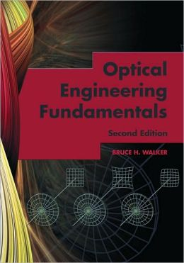 Optical Engineering Fundamentals, Second Edition