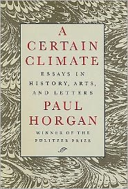 A Certain Climate: Essays in History, Arts, and Letters