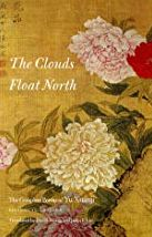 The Clouds Float North: The Complete Poems of Yu Xuanji