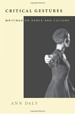Critical Gestures: Writings on Dance and Culture