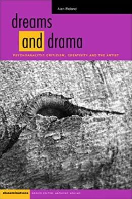 Dreams and Drama: Psychoanalytic Criticism, Creativity, and the Artist