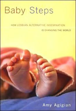 Baby Steps: How Lesbian Alternative Insemination Is Changing the World