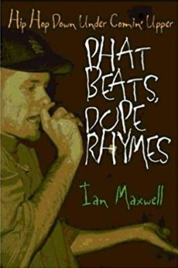 Phat Beats, Dope Rhymes: Hip Hop Down Under Comin' Upper