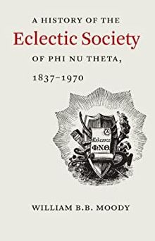 A History of The Eclectic Society of Phi Nu Theta, 1837-1970
