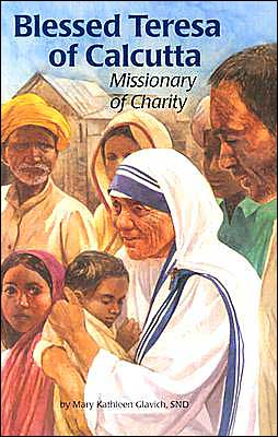 Blessed Teresa of Calcutta: Missionary of Charity