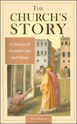 Church's Story: A History of Pastoral Care and Vision