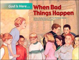 God Is Here, when Bad Things Happen