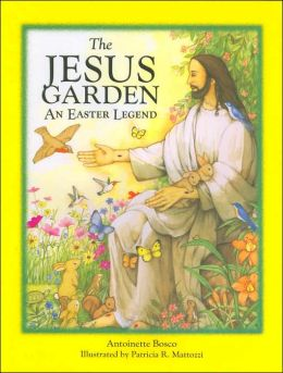 The Jesus Garden: An Easter Legend
