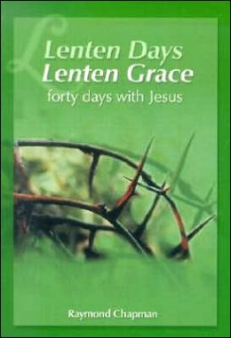 Lenten Days, Lenten Grace: Forty Days with Jesus