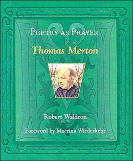 Poetry as Prayer: Thomas Merton