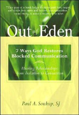 Out of Eden: 7 Ways God Restores Blocked Communication