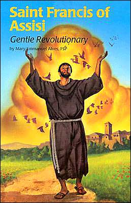 Saint Francis of Assisi: Gentle Revolutionary