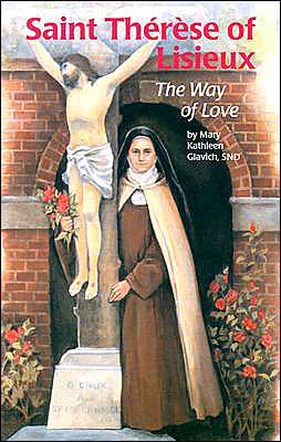 Saint Therese of Lisieux: The Way of Love
