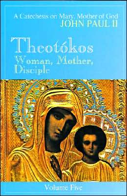 Theotokos: Woman, Mother, Disciple: A Catechesis on Mary, Mother of God