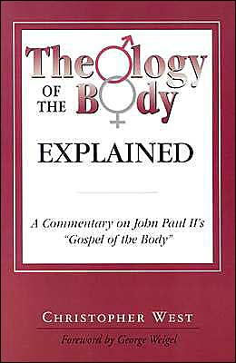 Theology of the Body Explained: A Commentary on John Paul II's Gospel of the Body