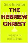 The Hebrew Christ: Language in the Age of the Gospels