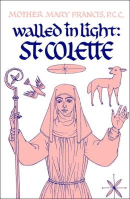 Walled in Light: Saint Colette