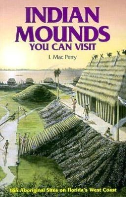 Indian Mounds: You Can Visit