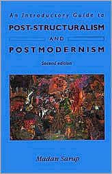 An Introductory Guide to Post-Structuralism and Postmodernism