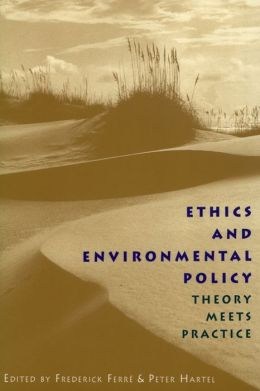 Ethics and Environmental Policy: Theory Meets Practice
