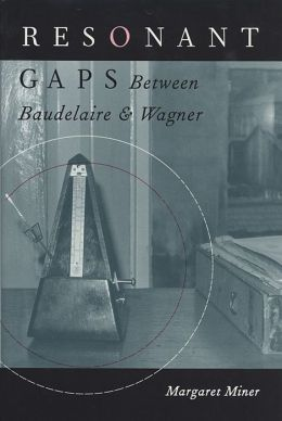 Resonant Gaps: Between Baudelaire and Wagner
