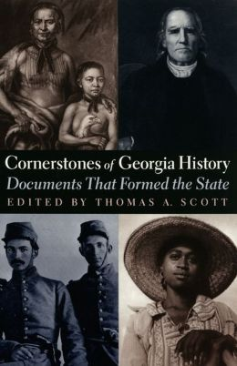 Cornerstones of Georgia History: Documents That Formed the State