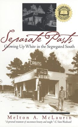Separate Pasts: Growing Up White in the Segregated South