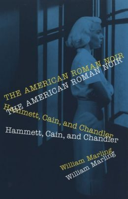 The American Roman Noir: Hammett, Cain, and Chandler