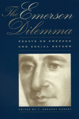 The Emerson Dilemma: Essays on Emerson and Social Reform