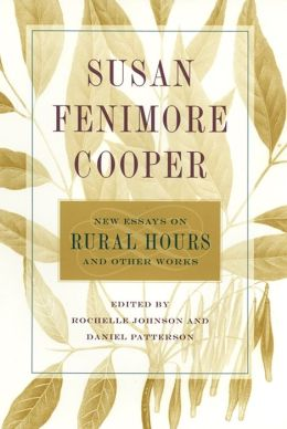 Susan Fenimore Cooper: New Essays on Rural Hours and Other Works