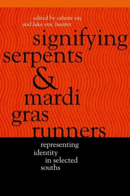 Signifying Serpents and Mardi Gras Runners: Representing Identity in Selected Souths