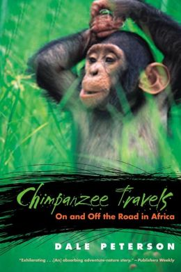 Chimpanzee Travels: On and off the Road in Africa