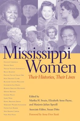 Mississippi Women, Volume 1: Their Histories, Their Lives