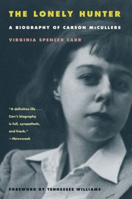 The Lonely Hunter: A Biography of Carson McCullers