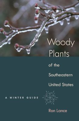 Woody Plants of the Southeastern United States: A Winter Guide