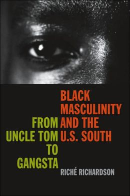 Black Masculinity and the U.S. South: From Uncle Tom to Gangsta