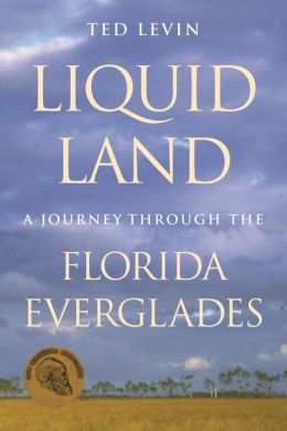 Liquid Land: A Journey through the Florida Everglades