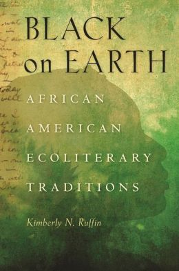 Black on Earth: African American Ecoliterary Traditions