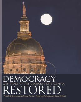 Democracy Restored: A History of the Georgia State Capitol